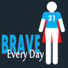 There's Only One Size of Brave (Brave Every Day)